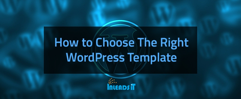 How to Choose The Right WordPress Template