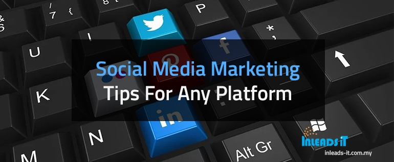 Social Media Marketing Tips For Any Platform