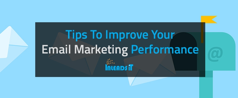 Tips To Improve Your Email Marketing Performance