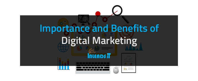 Importance and Benefits of Digital Marketing