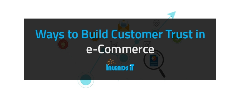 Ways to Build Customer Trust in e-Commerce