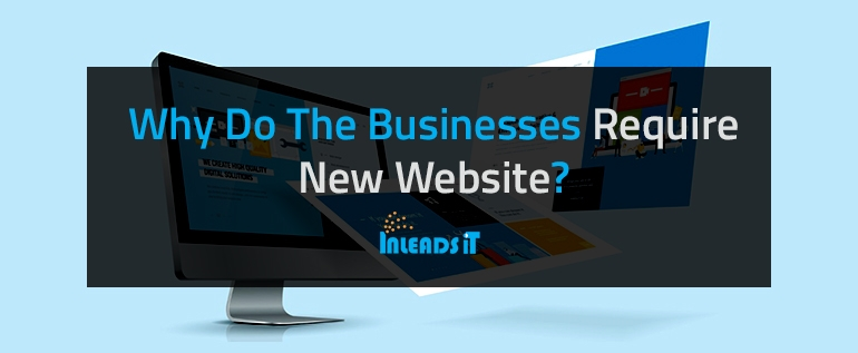 Why Do The Businesses Require New Website?